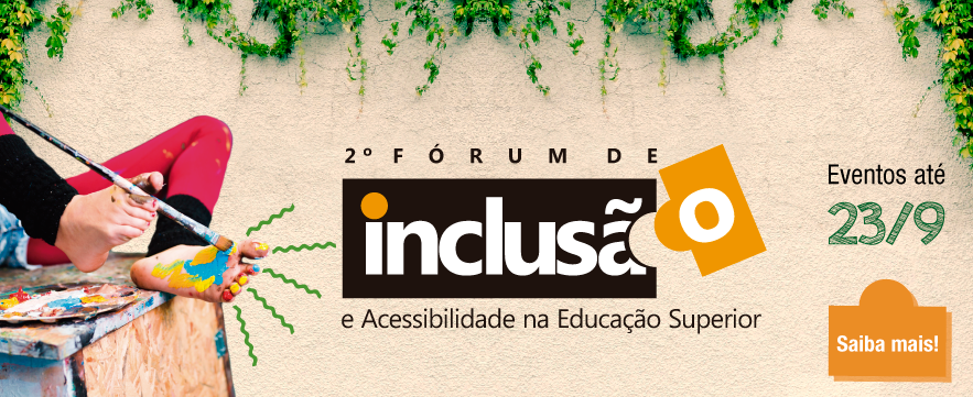 2º Fórum de Inclusão e Acessibilidade na Educação Superior