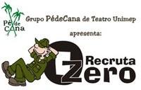 Grupo PédeCana apresenta O Recruta Zero, no Manoel Lira